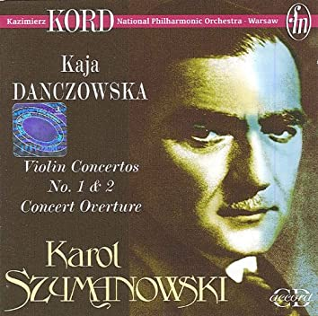 Szymanowski, K.: Violin Concertos Nos. 1 and 2 / Concert Overture