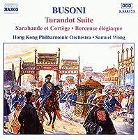 Busoni: Turandot Suite / Sarabande et Cortege / Berceuse elegiaque