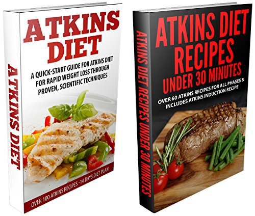 Atkins Diet: Atkins Diet Box Set Quick Start Guides for Beginners and And Over 90 Atkins Recipes (Atkins, Atkins Diet, Atkins Diet Plan, Atkins Recipes, Atkins Cookbook) (English Edition)