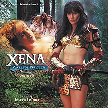 Xena: Warrior Princess: Volume Six (Original Television Soundtrack)
