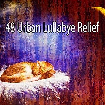 48 Urban Lullabye Relief