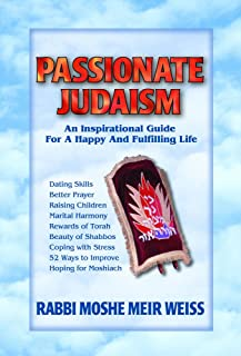 Passionate Judaism: An Inspirational Guide for a Happy and Fulfilling Torah Life