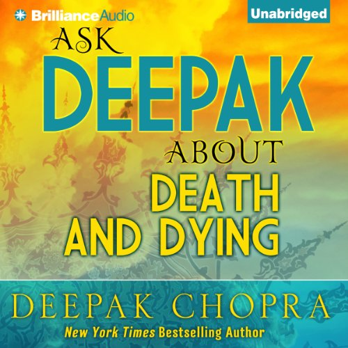 Ask Deepak About Death & Dying audiobook cover art