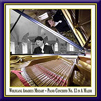 Mozart: Piano Concerto No. 12 in A Major, Op. 4 No. 1, K. 414