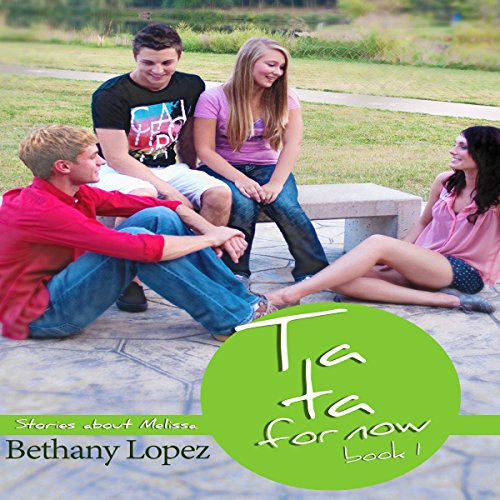 Ta Ta for Now!     Stories about Melissa              By:                                                                                                                                 Bethany L. Lopez                               Narrated by:                                                                                                                                 Mariah Lyons                      Length: 2 hrs and 17 mins     5 ratings     Overall 4.2