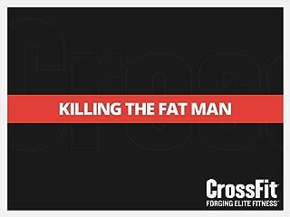 Killing The Fat Man