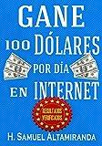 Gane 100 Dólares al día en Internet
