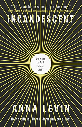 Incandescent: We Need to Talk About Light