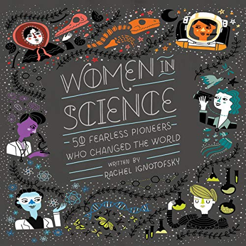 Women in Science     50 Fearless Pioneers Who Changed the World              Written by:                                                                                                                                 Rachel Ignotofsky                               Narrated by:                                                                                                                                 Sarah Mollo-Christensen                      Length: 3 hrs and 32 mins     Not rated yet     Overall 0.0