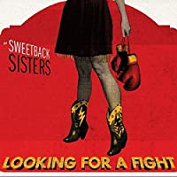 Looking for a Fight by Sweetback Sisters (2011-05-31)