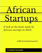 African Startups: A look at the deals made by African Startups in 2019 (English Edition)