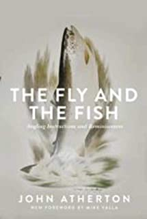 The Fly and the Fish: Angling Instructions and Reminiscences