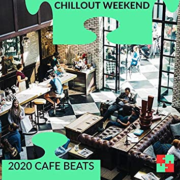 Chillout Weekend - 2020 Cafe Beats