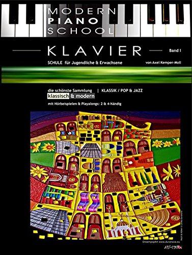 Modern Piano School 1 / Klavierschule: für Jugendliche & Erwachsene | schönste Sammlung klassisch & modern + dREAmpOpART: für Jugendliche & Erwachsene ... (Modern Piano School / classic & modern)