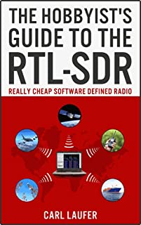 The Hobbyist's Guide to the RTL-SDR: Really Cheap So