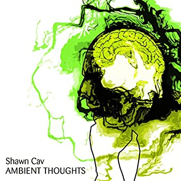 Ambient Thoughts