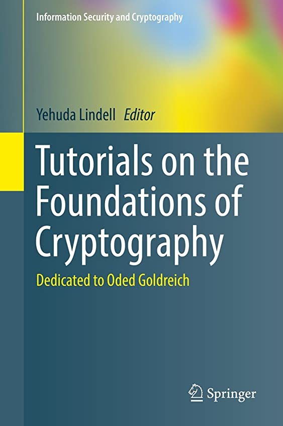 フェードアウトカセット輝度Tutorials on the Foundations of Cryptography: Dedicated to Oded Goldreich (Information Security and Cryptography) (English Edition)