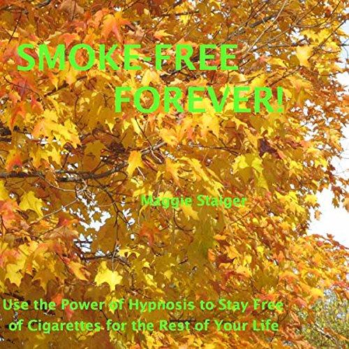 Smoke-Free Forever Audiobook By Maggie Staiger cover art