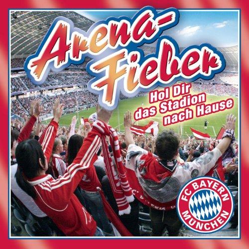 FC Bayern - Arenafieber