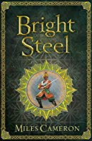Bright Steel: Masters and Mages Book Three (Masters & Mages)