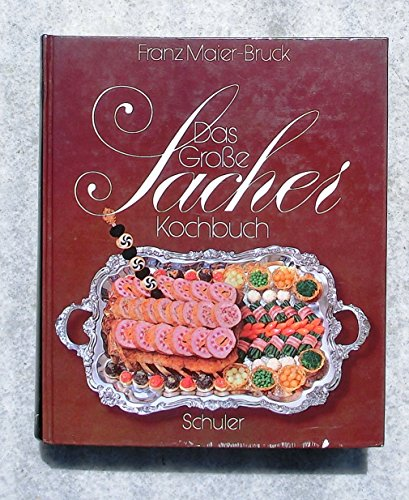 Das große Sacher Kochbuch. Die österreichische Küche