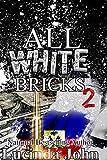 All White Bricks 2: The Banks Sisters
