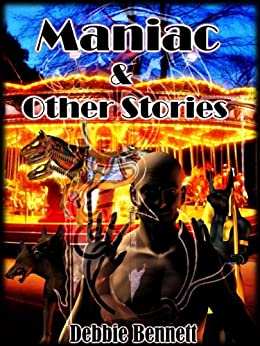 Maniac & Other Stories by [Debbie Bennett]
