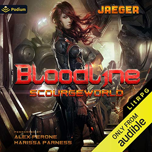 Bloodline: ScourgeWorld, Book 1 Audiobook By Jaeger Mitchells cover art