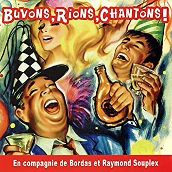 Buvons, rions, chantons !