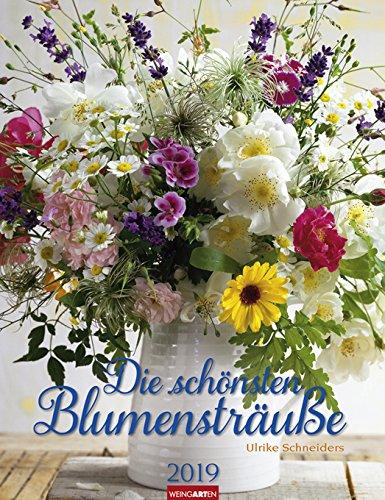 Die schönsten Blumensträuße - Kalender 2019 - Weingarten-Verlag - Ulrike Schneiders - Wandkalender - 30,0 cm x 39,0 cm