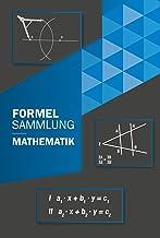 Formelsammlung Mathematik : Mittelstufe bis Klasse 10 für alle Bundesländer (German Edition)