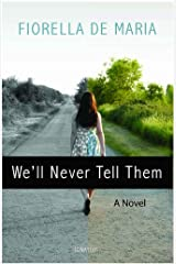 We'll Never Tell Them: A Novel (English Edition) Format Kindle
