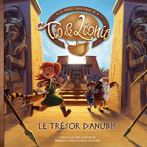 Les Voyages Fantastiques de Téo & Léonie | Tome 4, Le Trésor d'Anubis | App de Réalité Augmentée et Livre Audio