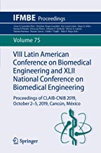 VIII Latin American Conference on Biomedical Engineering and XLII National Conference on Biomedical Engineering: Proceedings of CLAIB-CNIB 2019, October ... Cancún, México (IFMBE Proceedings Book 75)