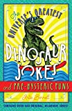 The Universe s Greatest Dinosaur Jokes and Pre-Hysteric Puns