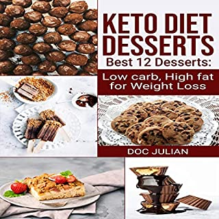 Keto Diet Desserts     Best 12 Desserts: Low carb, High Fat for Weight Loss              Written by:                                                                                                                                 Doc Julian                               Narrated by:                                                                                                                                 Stephanie Estes                      Length: 1 hr and 10 mins     Not rated yet     Overall 0.0