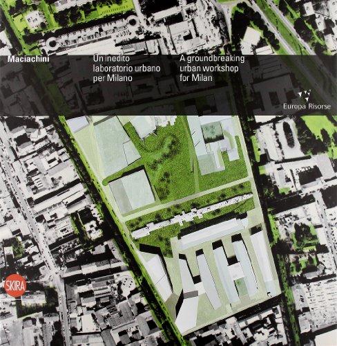 Maciachini. Un inedito laboratorio urbano per Milano. Ediz. italiana e inglese