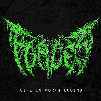 Life Is Worth Losing