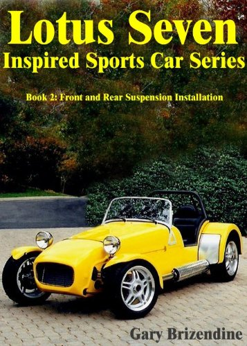 The Lotus Seven Inspired Sports Car Series Book 2 - Front and Rear Suspension Installation (English Edition)
