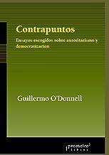 Contrapuntos: Ensayos escogidos sobre autoritarismo y democratización (Spanish Edition)