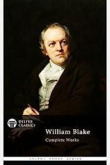 Delphi Complete Works of William Blake (Illustrated) (Delphi Poets Series) Kindle Edition