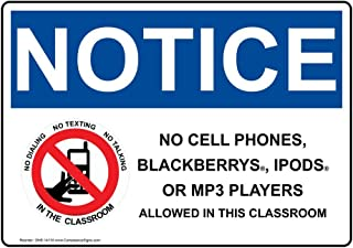 Notice No Cell Phones, Blackberrys, iPods, Or Mp3 Players Allowed in This Classroom OSHA Safety Sign, 14x10 in. Aluminum by ComplianceSigns