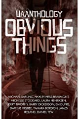 UAAnthology:Obvious Things: 2015 Short Story and Flash Fiction UAA Contest Winners Kindle Edition