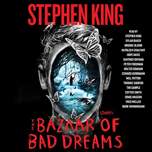 The Bazaar of Bad Dreams     Stories              Written by:                                                                                                                                 Stephen King                               Narrated by:                                                                                                                                 Stephen King,                                                                                        Dylan Baker,                                                                                        Brooke Bloom,                   and others                 Length: 20 hrs and 11 mins     29 ratings     Overall 4.2
