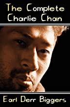 The Complete Charlie Chan - Six Unabridged Novels, the House Without a Key, the Chinese Parrot, Behind That Curtain, the Black Camel, Charlie Chan Car
