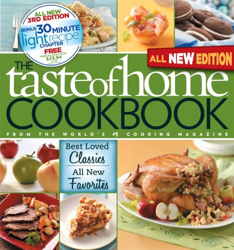 The Taste of Home Cookbook: Best Loved Classics/ All New Favorites