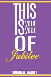 This is your year of Jubilee: Living and Loving