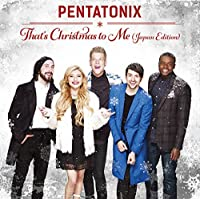 That's Christmas To Me (Japan Edition) by Pentatonix