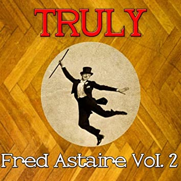 Truly Fred Astaire, Vol. 2