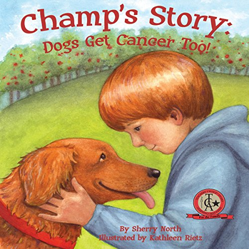 Champ's Story: Dogs Get Cancer Too! audiobook cover art